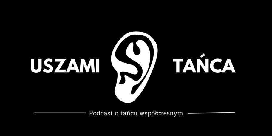 """Zdjęcie: """"Uszami Tańca"""" – podcast o tańcu współczesnym"""