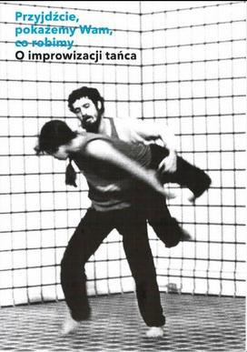 """Zdjęcie: I edycja """"Programu wydawniczego"""": Antologia o improwizacji tańca"""