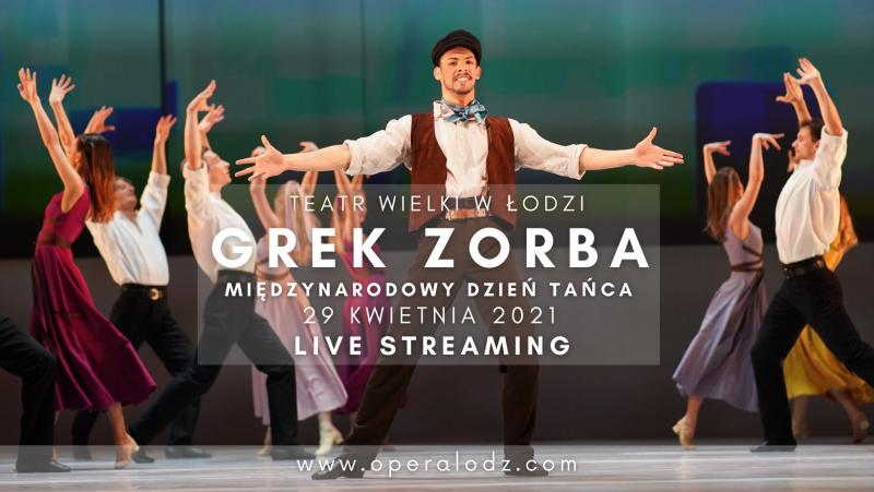 Zdjęcie: Teatr Wielki w Łodzi: Dziś transmisja na żywo Greka Zorby