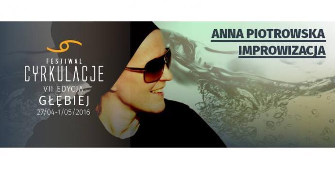 """Zdjęcie: Wrocław/VII Festiwal CYRKULACJE: Anna Piotrowska """"Improwizacja"""" – ścieżka twórcza"""