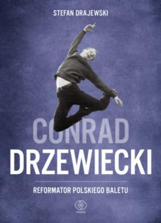 """Zdjęcie: Poznań/Dancing Poznań 2014: Spotkanie z autorem i promocja książki Stefana Drajewskiego """"Conrad Drzewiecki. Reformator polskiego baletu"""""""