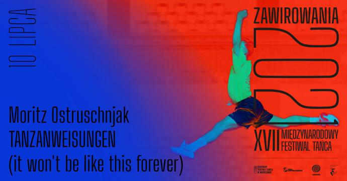 Zdjęcie: XVII Międzynarodowy Festiwal Tańca Zawirowania: Moritz Ostruschnjak Tanzanweisungen (It wont be like this forever)