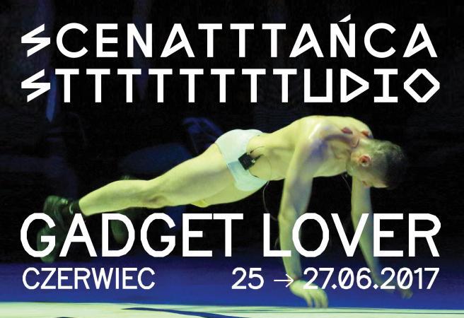 """Zdjęcie: Warszawa: Scena Tańca Studio 2017 – odsłona III: """"Gadget Lover"""""""