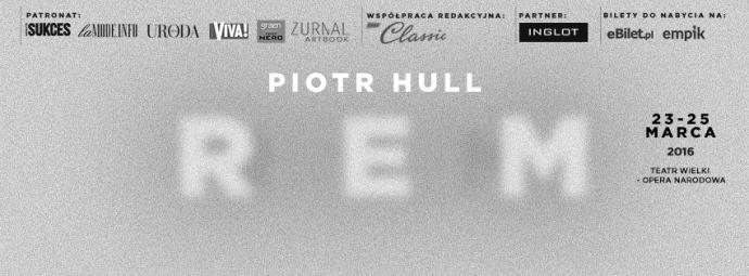 """Zdjęcie: Warszawa: Interdyscyplinarny projekt """"REM"""" – reż. Piotr Hull"""