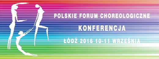 Zdjęcie: Łódź: Konferencja Polskiego Forum Choreologicznego 2016
