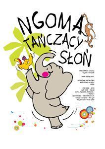 """Zdjęcie: Szczecin/Ferie w Operze na Zamku: Karol Urbański """"Ngoma  – tańczący słoń"""""""