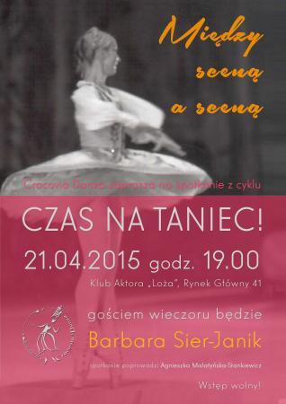 """Zdjęcie: Kraków/Balet Dworski """"Cracovia Danza"""": """"Czas na taniec!"""" – """"Między sceną a sceną"""": spotkanie z Barbarą Sier-Janik"""