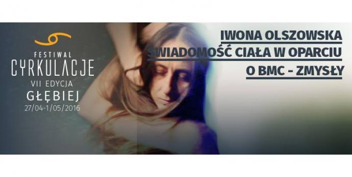 """Zdjęcie: Wrocław/VII Festiwal CYRKULACJE: Iwona Olszowska """"Świadomość ciała w oparciu o BMC® – czyli anatomia eksperymentalna"""" – ścieżka twórcza"""