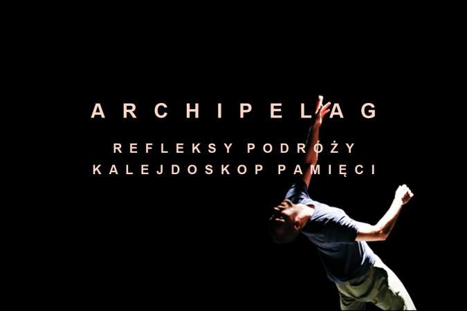 "Zdjęcie: Zduńska Wola: Teatr Tańca Caro ""Archipelag"" – chor. Maciej Kuźmiński"