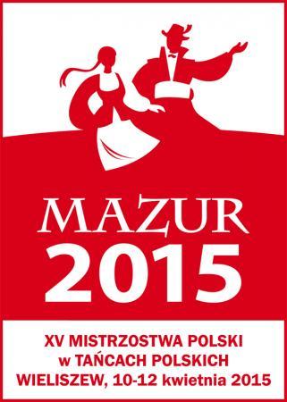 """Zdjęcie: Wieliszew: """"Mazur 2015"""" – XV mistrzostwa Polski w tańcach polskich, sympozjum i warsztaty"""