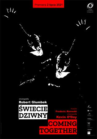 Zdjęcie: Szczecin/Opera na Zamku: Świecie dziwny / Coming together  chor. Robert Glumbek, Kevin ODay