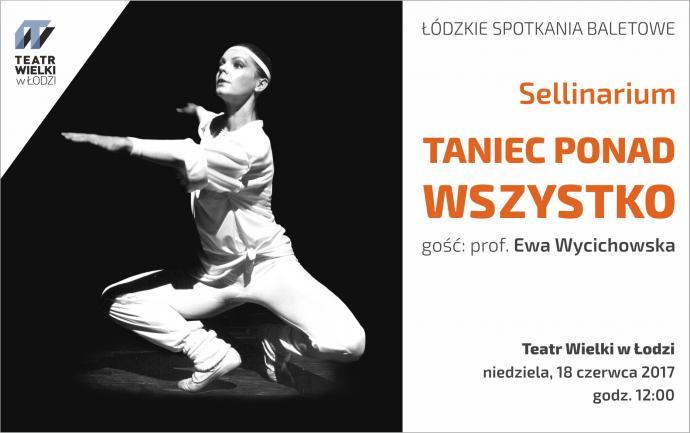 """Zdjęcie: Łódź/Sellinarium: """"Taniec ponad wszystko!"""" – spotkanie z prof. Ewą Wycichowską"""
