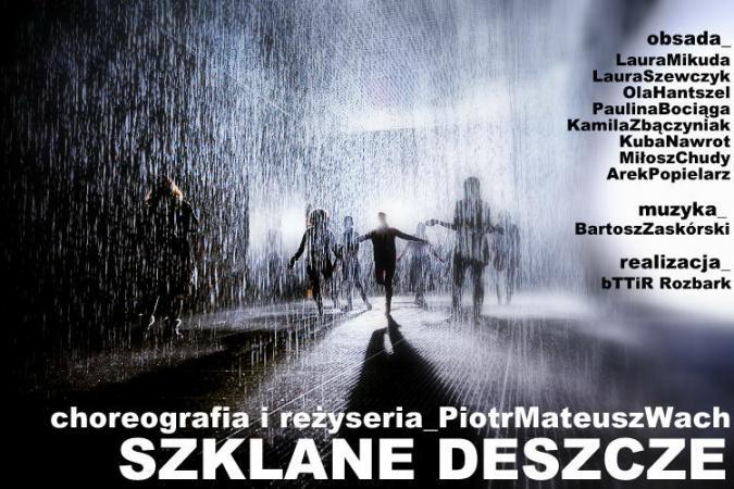 """Zdjęcie: Bytom/Teatr ROZBARK: """"Szklane deszcze"""" – pokaz warsztatowy w reżyserii i choreografii Piotra Mateusza Wacha"""