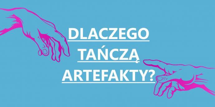 """Zdjęcie: Poznań: Polski Teatr Tańca """"Dlaczego tańczą artefakty?"""" – rozmównica"""