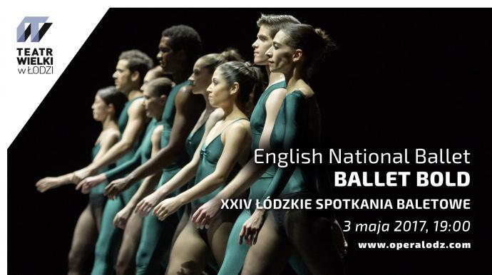 """Zdjęcie: Łódź/XXIV Łódzkie Spotkania Baletowe: English National Ballet """"Ballet Bold"""" – wieczór baletowy"""