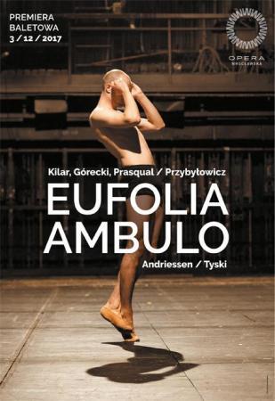 """Zdjęcie: Wrocław/Opera Wrocławska: """"Eufolia   Ambulo"""" – chor. Jacek Przybyłowicz, Jacek Tyski"""