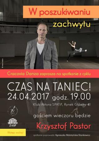 """Zdjęcie: Kraków/Balet Dworski """"Cracovia Danza"""": """"Czas na taniec!"""" – """"W poszukiwaniu zachwytu"""" – spotkanie z Krzysztofem Pastorem"""