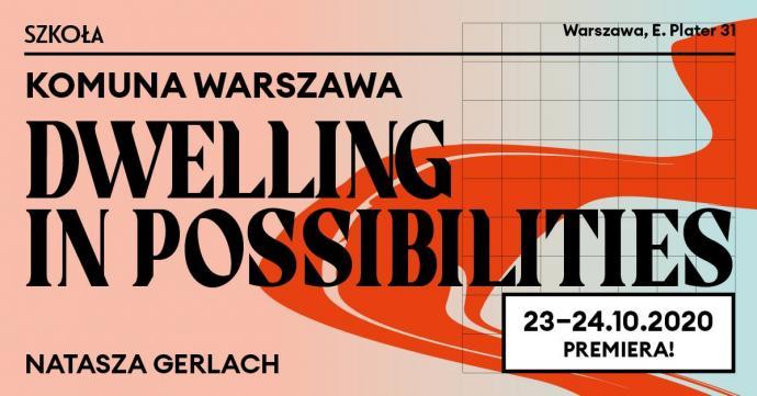 """Zdjęcie: Warszawa/Komuna/Warszawa: """"Dwelling in possibilities"""" – reż. i chor. Natasza Gerlach"""