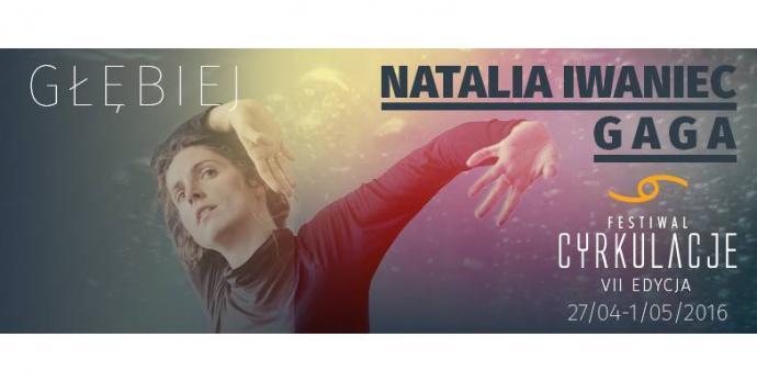 """Zdjęcie: Wrocław/VII Festiwal CYRKULACJE: Natalia Iwaniec """"GaGa"""" – lekcja otwarta"""